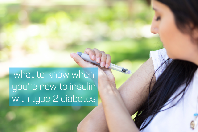 What to Know When You're New to Insulin with Type 2 Diabetes